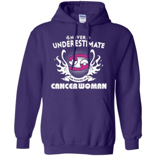 Never underestimate the power of cancer woman hoodie