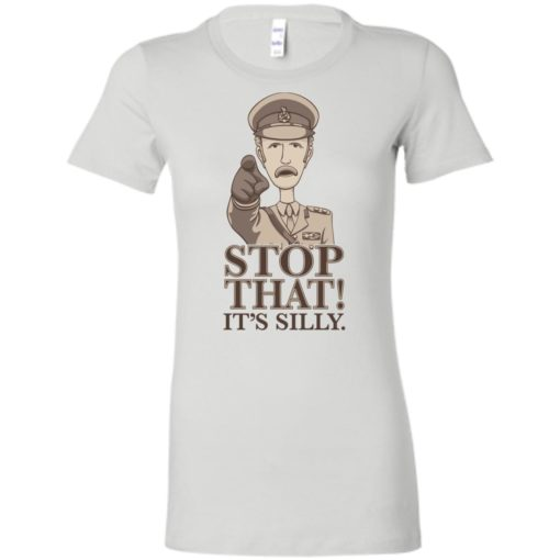 Stop that it's silly monty python gift women tee