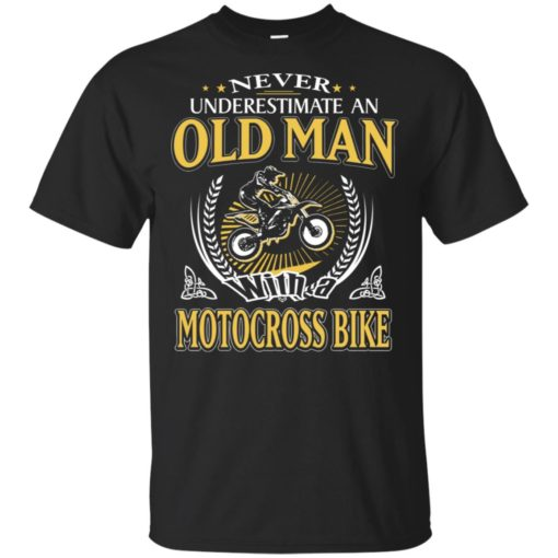 Never underestimate an old man with motocross bike t-shirt