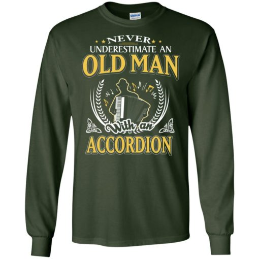 Never underestimate an old man with accordion long sleeve