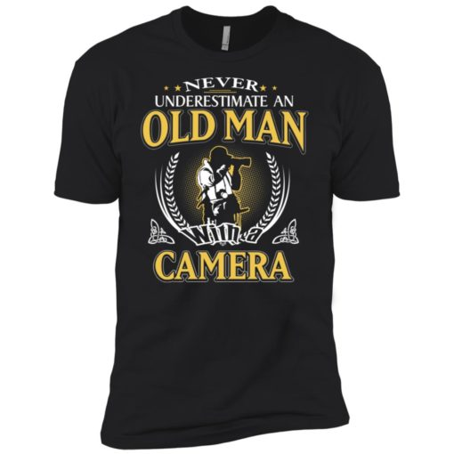 Never underestimate an old man with camera premium t-shirt