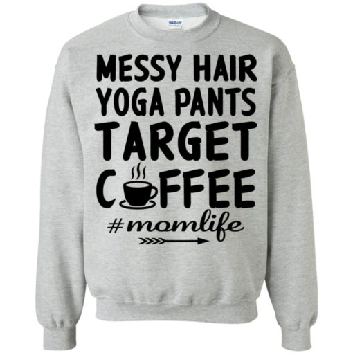 Gift for yoga mom messy hair yoga pants target coffee sweatshirt