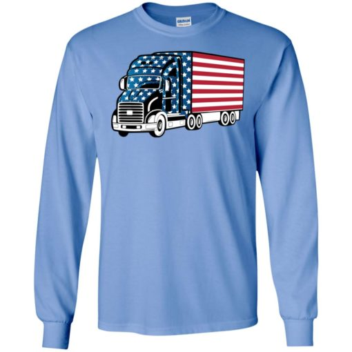 American trucker gift perfect gift for a truck driver long sleeve