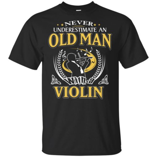 Never underestimate an old man with violin t-shirt