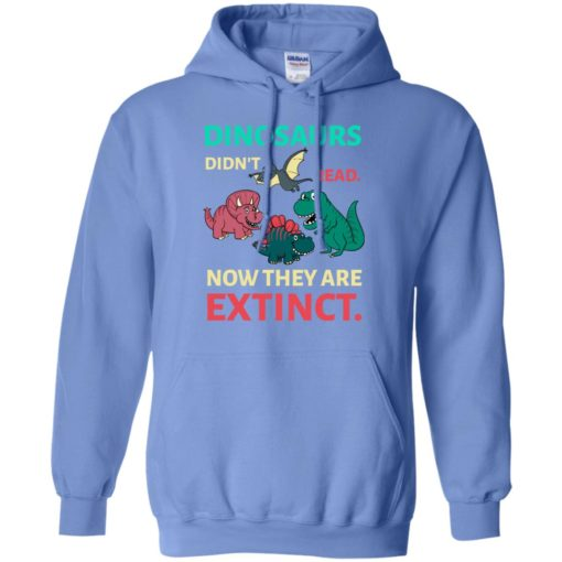 Dinosaurs didn't read now they're extinct funny gift for kids childs love dinosaurs hoodie