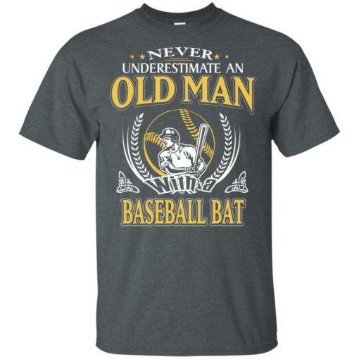 Never underestimate an old man with baseball bat t-shirt