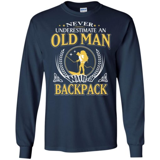 Never underestimate an old man with backpack long sleeve