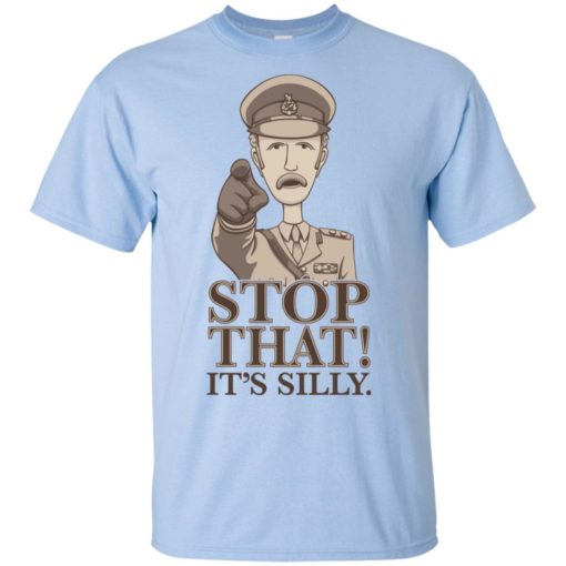 Stop that it's silly monty python gift t-shirt