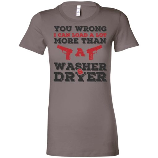 I can load more than a washer dryer women tee
