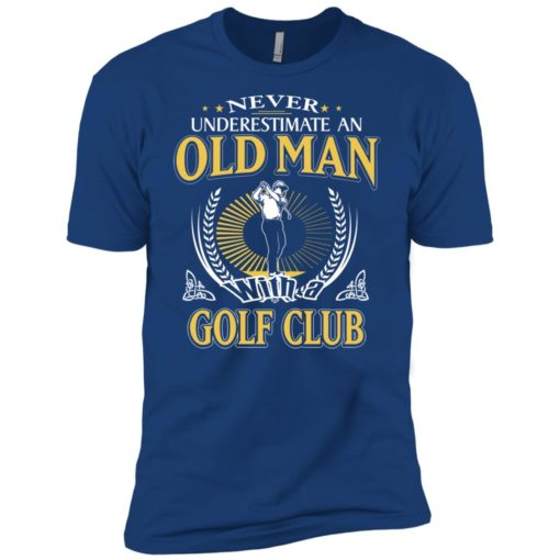 Never underestimate an old man with golf club premium t-shirt
