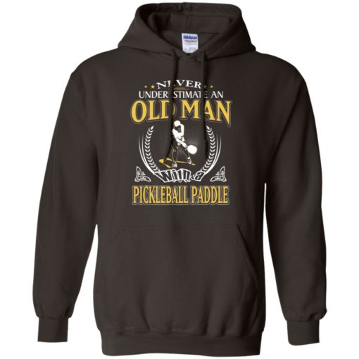 Never underestimate an old man with pickleball hoodie
