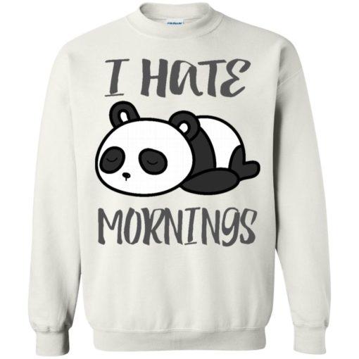 Panda lover gift i hate mornings funny sweatshirt