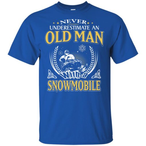 Never underestimate an old man with snowmobile t-shirt