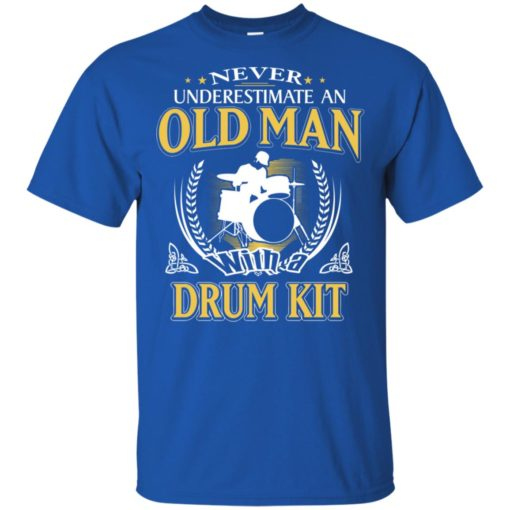 Never underestimate an old man with drum kit t-shirt