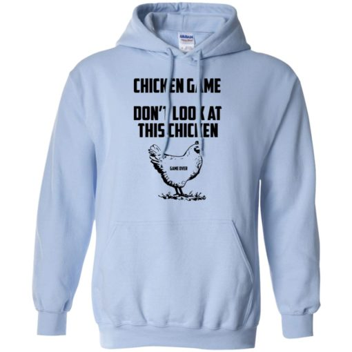 Chicken game funny dont look at this chicken end hoodie