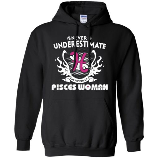 Never underestimate the power of pisces woman hoodie