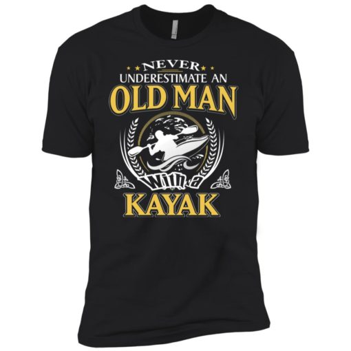 Never underestimate an old man with kayak premium t-shirt