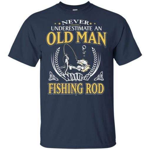 Never underestimate an old man with fishing rod t-shirt