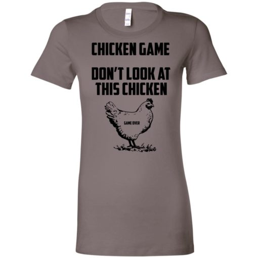 Chicken game funny dont look at this chicken end women tee