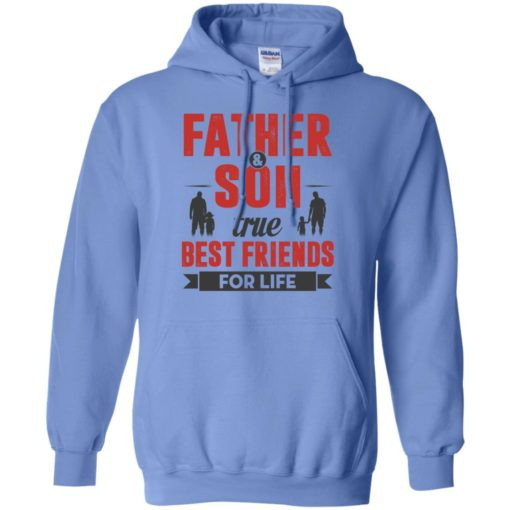 Father and son true best friends for life hoodie