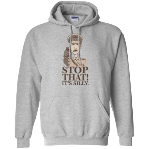 Stop that it's silly monty python gift hoodie