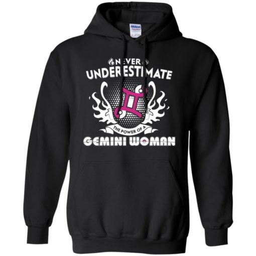 Never underestimate the power of gemini woman hoodie