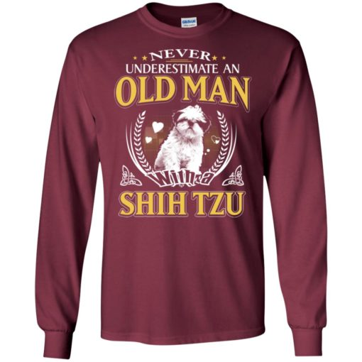 Never underestimate an old man with shih tzu long sleeve