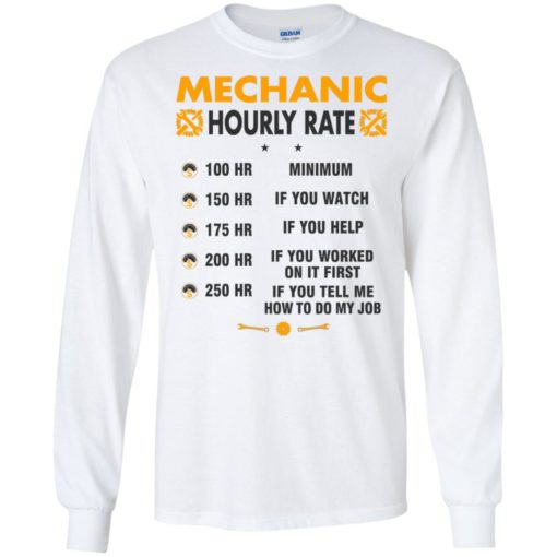 Funny mechanic hourly rate job if you tell me how to do my job long sleeve