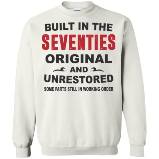 Built in the seventies original and unrestored 70s funny birthday gift sweatshirt
