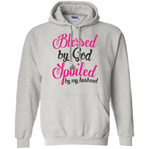 Blessed by god spoiled by my husband hoodie