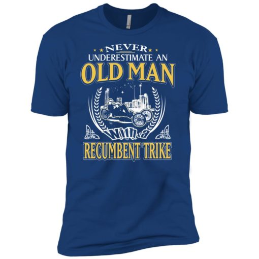 Never underestimate an old man with recumbent trike premium t-shirt