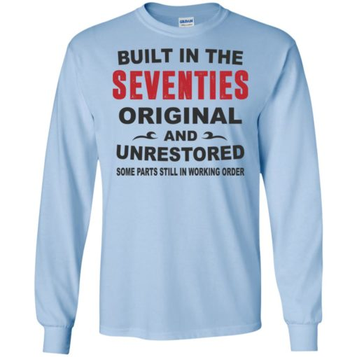 Built in the seventies original and unrestored 70s funny birthday gift long sleeve