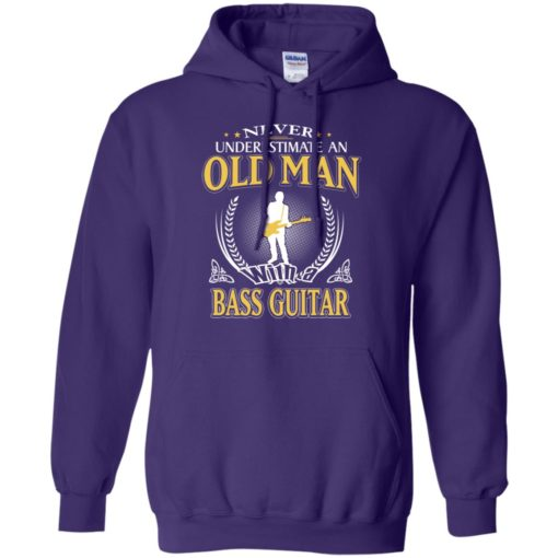 Never underestimate an old man with bass guitar hoodie
