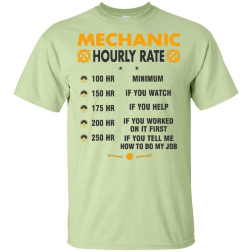 Funny mechanic hourly rate job if you tell me how to do my job t-shirt