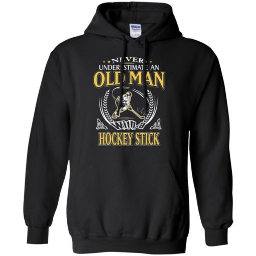 Never underestimate an old man with hockey stick hoodie