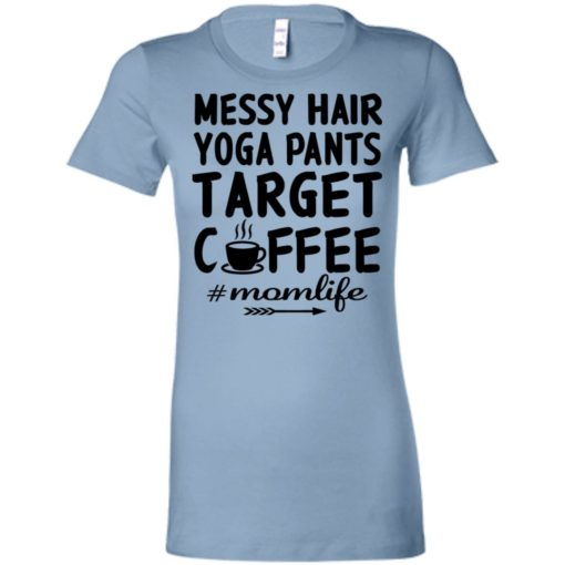 Gift for yoga mom messy hair yoga pants target coffee women tee