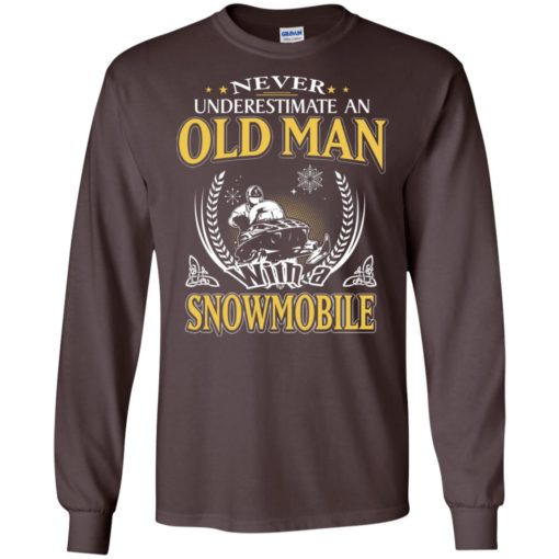 Never underestimate an old man with snowmobile long sleeve