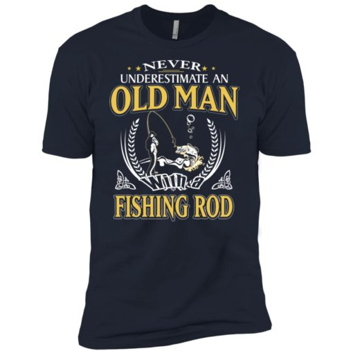 Never underestimate an old man with fishing rod premium t-shirt