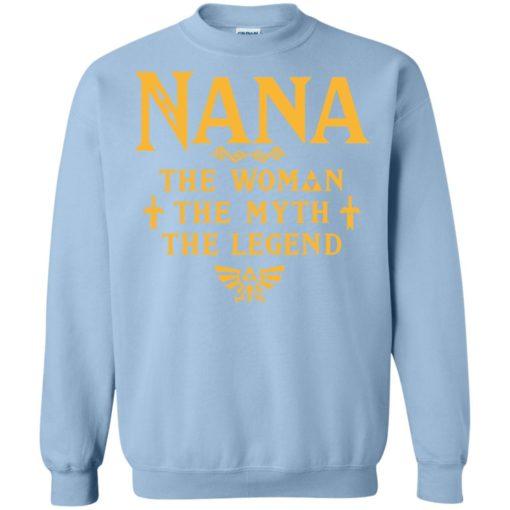 Gift ideas for mother's day – nana woman myth legend sweatshirt
