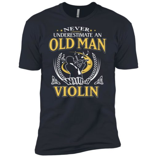 Never underestimate an old man with violin premium t-shirt