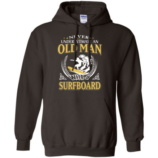 Never underestimate an old man with surfboard hoodie