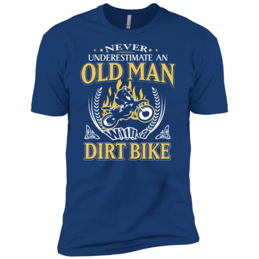 Never underestimate an old man with dirt bike premium t-shirt