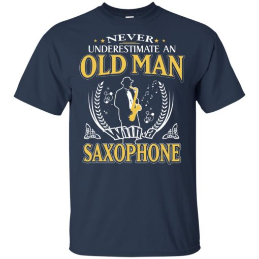 Never underestimate an old man with saxophone t-shirt