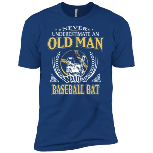 Never underestimate an old man with baseball bat premium t-shirt