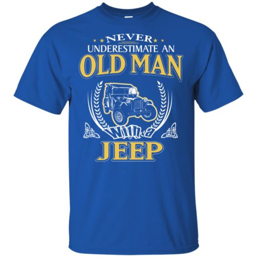 Never underestimate an old man with jeep t-shirt