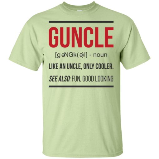 Guncle funny gun uncle noun cooler uncle fun good looking t-shirt