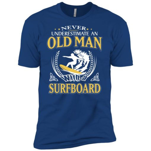 Never underestimate an old man with surfboard premium t-shirt