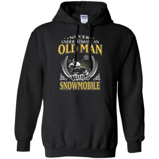 Never underestimate an old man with snowmobile hoodie