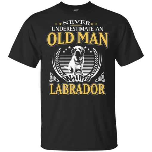 Never underestimate an old man with labrador t-shirt