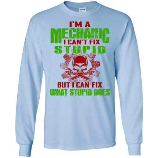 I'm mechanic i cant fix stupid but can fix what does long sleeve